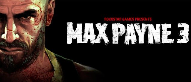 max payne 3 Top 10 Most Anticipated Games in 2011
