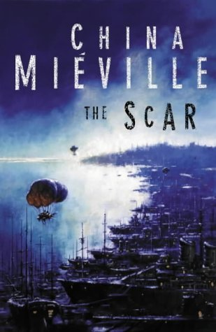 The Scar by China Mieville 10 Best Fantasy Novels Of The Decade