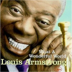2. What a Wonderful World by Louis Armstrong e1316116393959 Top 10 Best Songs on Peace Day