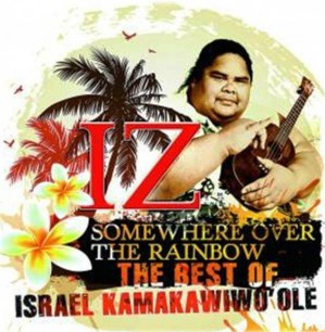 3. Over the Rainbow by Israel Kamakawiwo'ole e1316116351508 Top 10 Best Songs on Peace Day