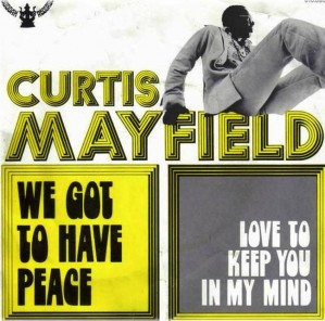 5. We Got to Have Peace by Curtis Mayfield e1316116241479 Top 10 Best Songs on Peace Day