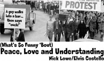 7. What's So Funny about Peace Love and Understanding by Elvis Costello and Nick Lowe e1316116091885 Top 10 Best Songs on Peace Day