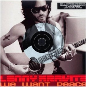 8. We Want Peace by Lenny Kravitz e1316115977907 Top 10 Best Songs on Peace Day