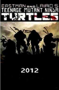 9. Untitled Teenage Mutant Ninja Turtles Project Top 10 Most Anticipated Movies of 2012