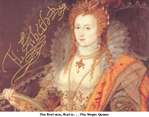 Queen Elizabeth the First Top 10 Most Famous People Who Died a Virgin