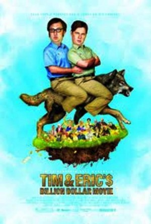 7. Tim Eric's Billion Dollar Movie e1340357277135 Top 10 Funniest Movies in 2012