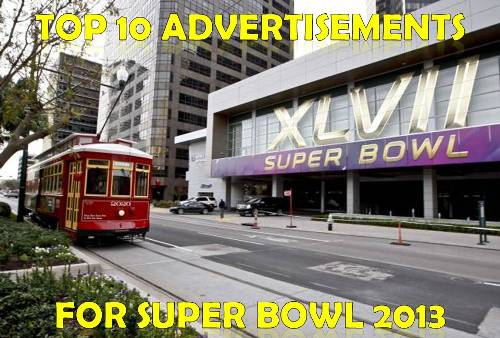 Top 10 Advertisements for Super Bowl 2013