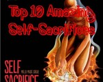 Top 10 Amazing Self-Sacrifices