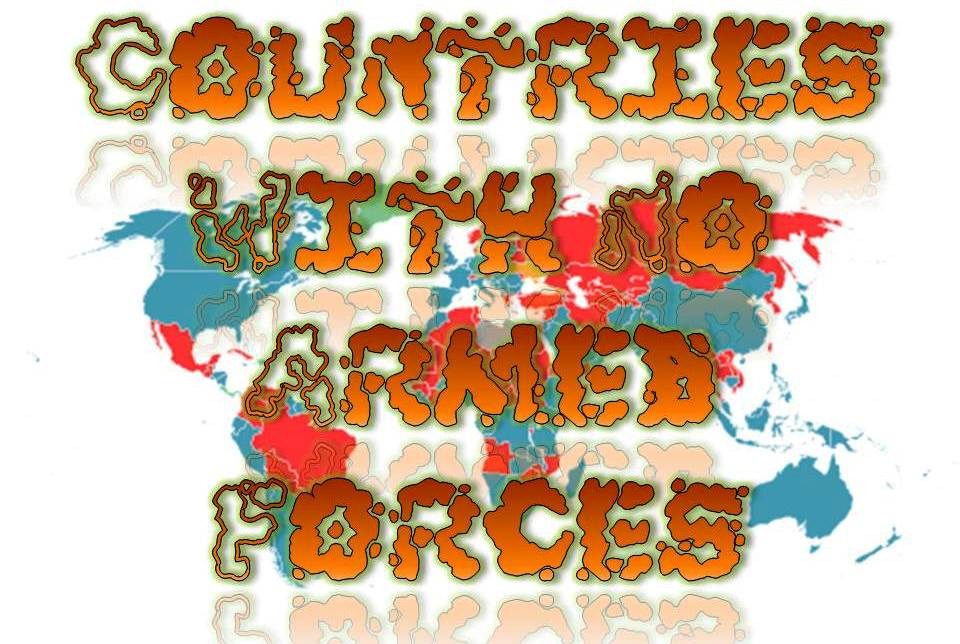 Top 10 Countries Without Armed Forces