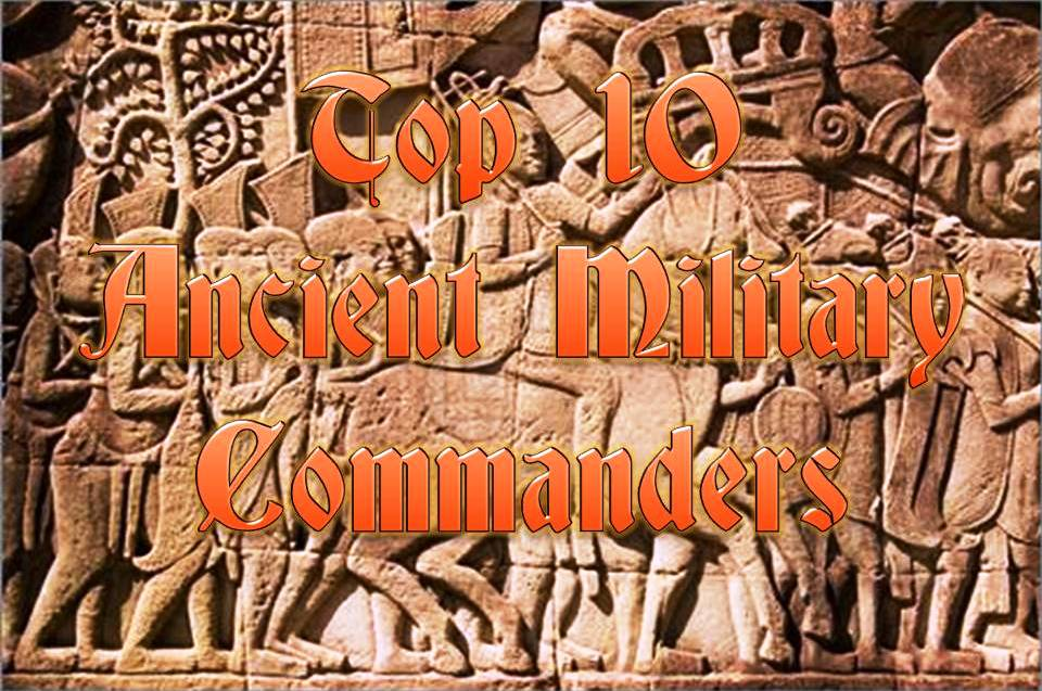 Top 10 Ancient Military Commanders