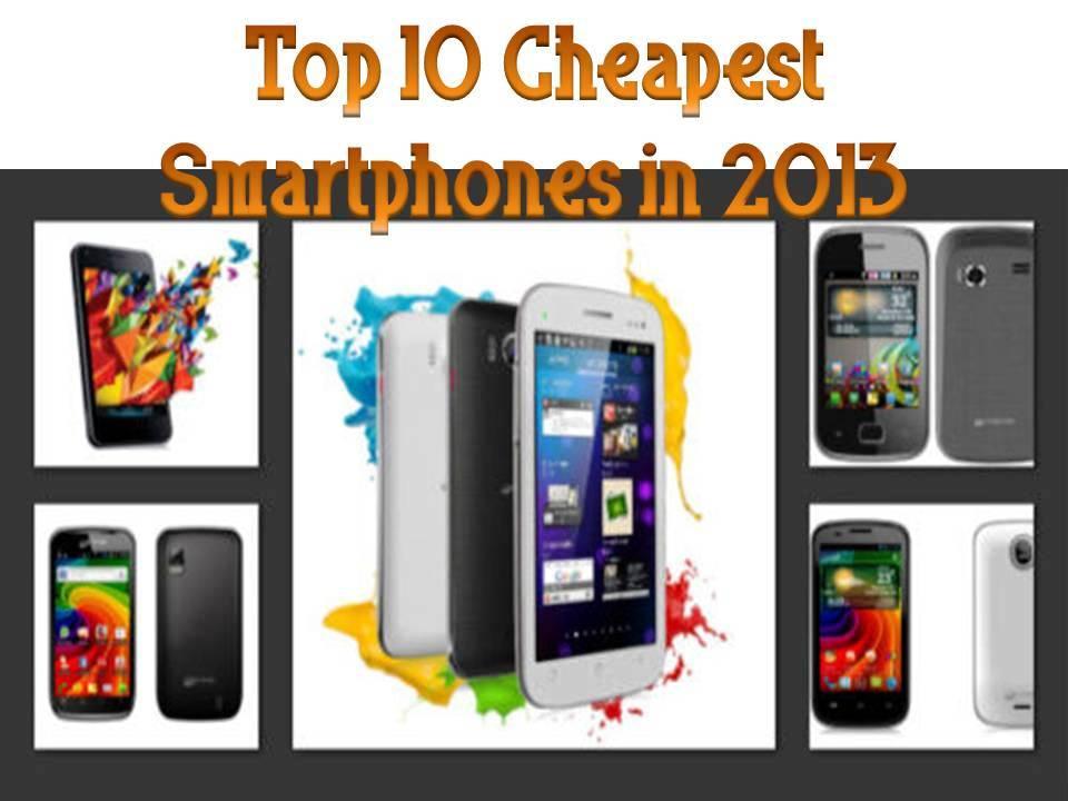 Top 10 Cheapest Smartphones in 2013