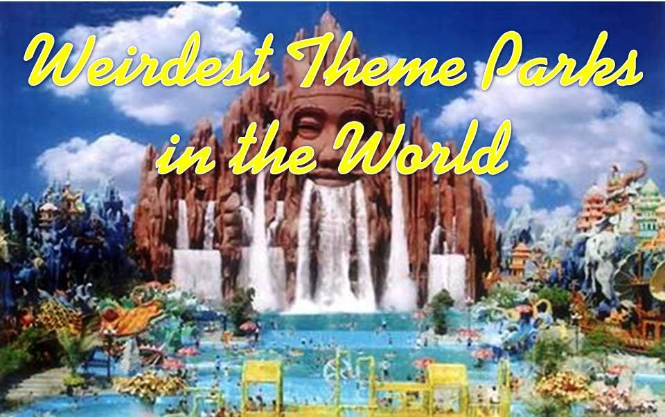 Top 10 Weirdest Theme Parks in the World