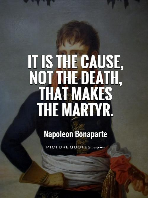 it-is-the-cause-not-the-death-that-makes-the-martyr-quote-1